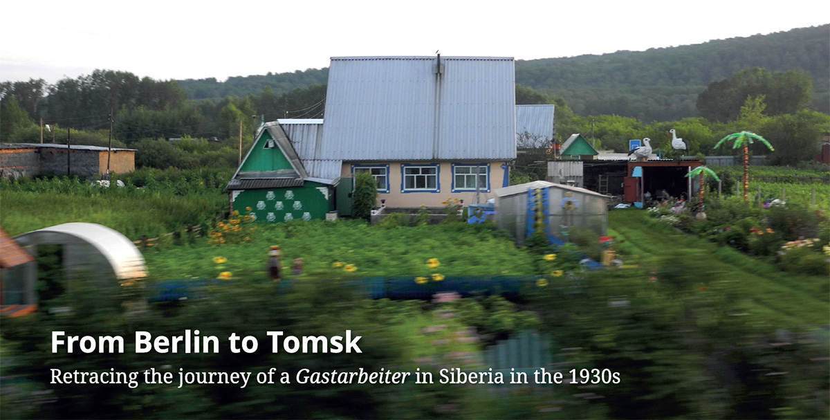 From Berlin to Tomsk. Retracing the journey of a <em>Gastarbeiter</em> in Siberia in the 1930s